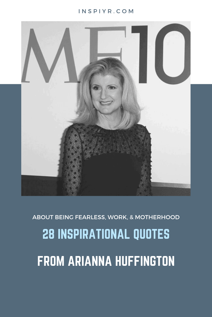 Arianna Huffington Inspirational Quotes